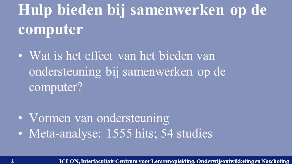 Universiteit Leiden. Bij ons leer je de wereld kennen. ICLON, Interfacultair Centrum voor Lerarenopleiding, Onderwijsontwikkeling en Nascholing 2 Hulp