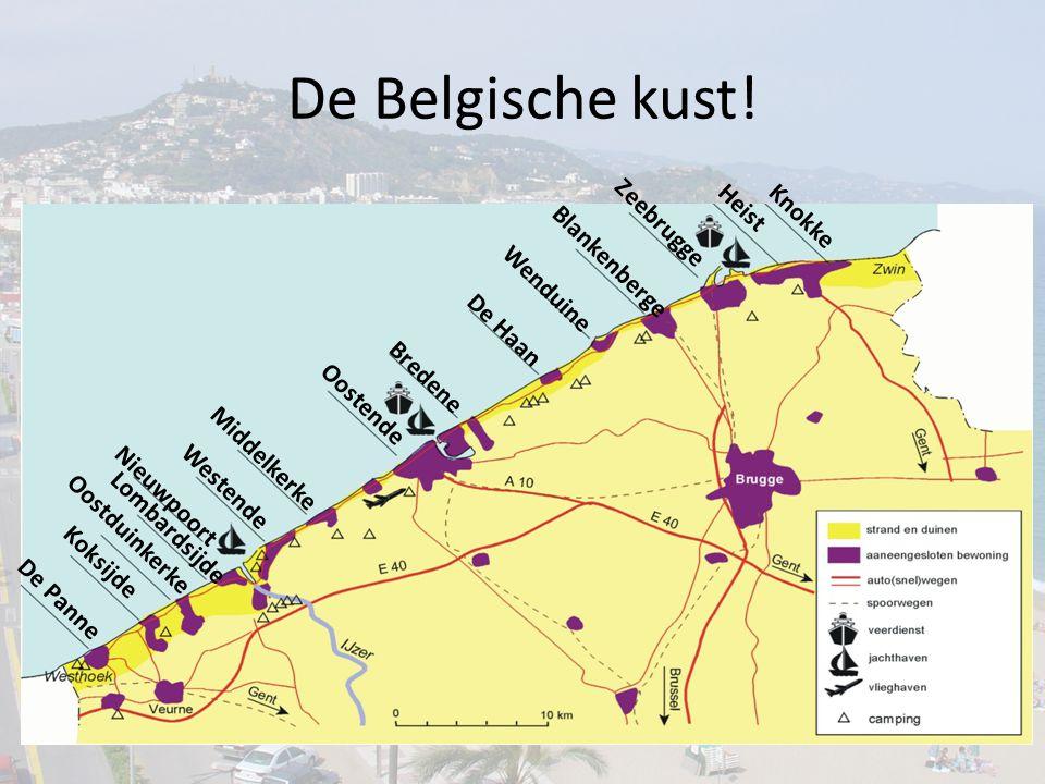 De Belgische kust! KnokkeHeist De Panne Koksijde Oostduinkerke Lombardsijde Nieuwpoort Westende Middelkerke Oostende Bredene De Haan Wenduine Blankenb