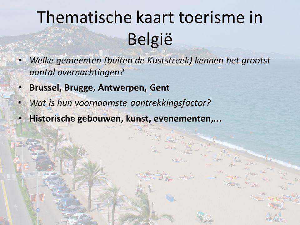 Thematische kaart toerisme in België Welke gemeenten (buiten de Kuststreek) kennen het grootst aantal overnachtingen? Brussel, Brugge, Antwerpen, Gent