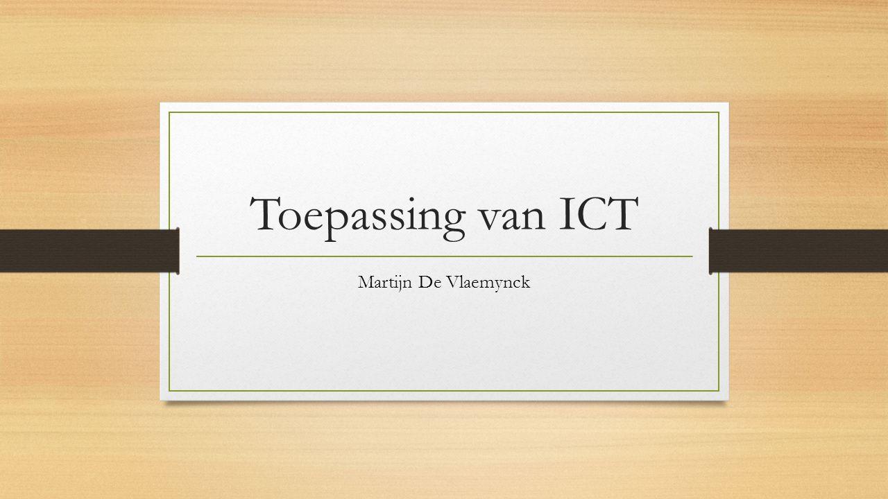 Toepassing van ICT Martijn De Vlaemynck