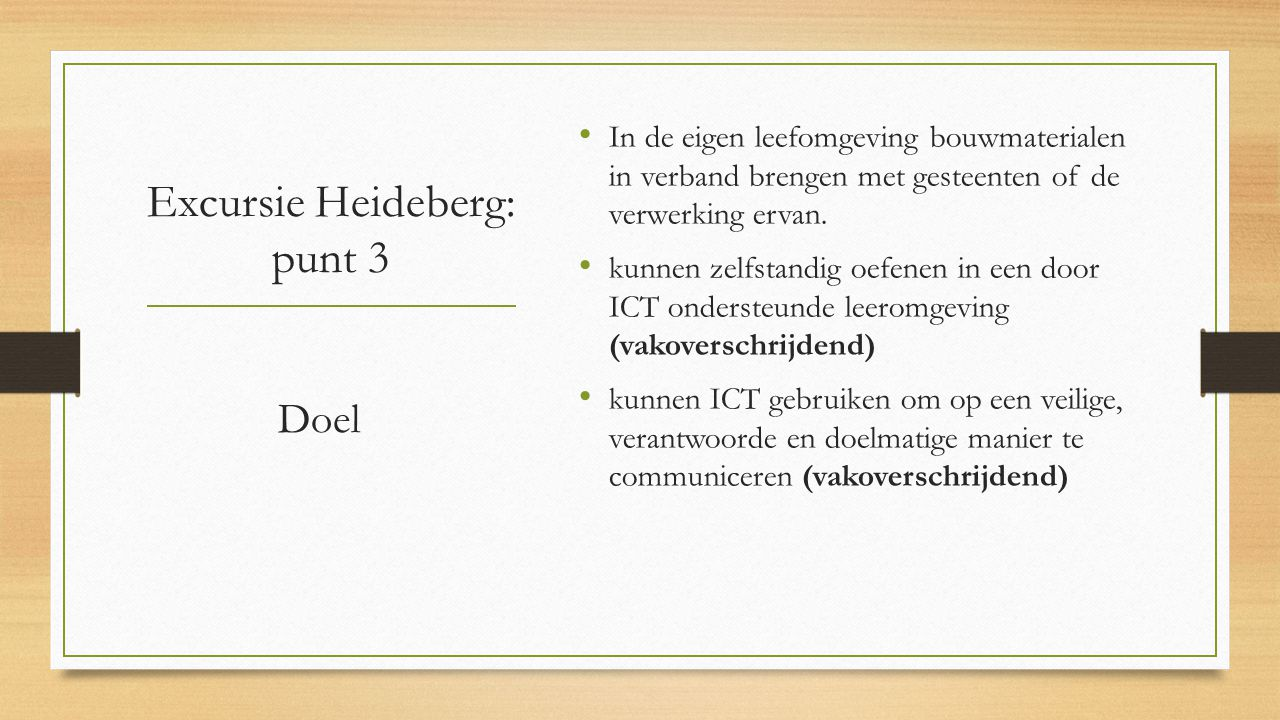 Excursie Heideberg: punt 3 In de eigen leefomgeving bouwmaterialen in verband brengen met gesteenten of de verwerking ervan.