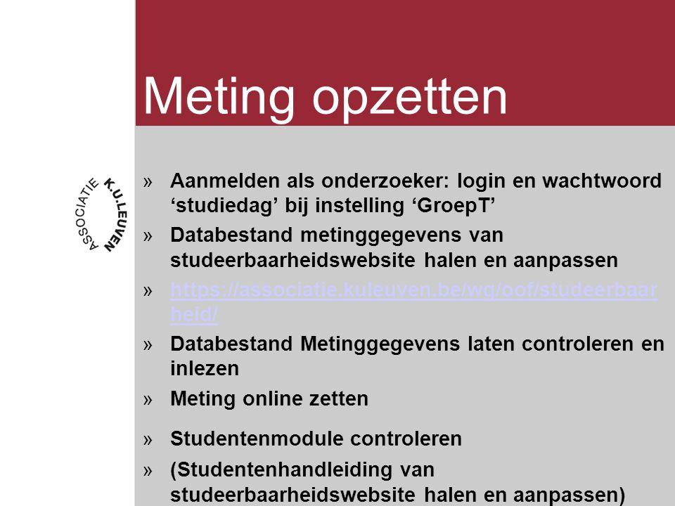 Meting opzetten »Aanmelden als onderzoeker: login en wachtwoord 'studiedag' bij instelling 'GroepT' »Databestand metinggegevens van studeerbaarheidswe