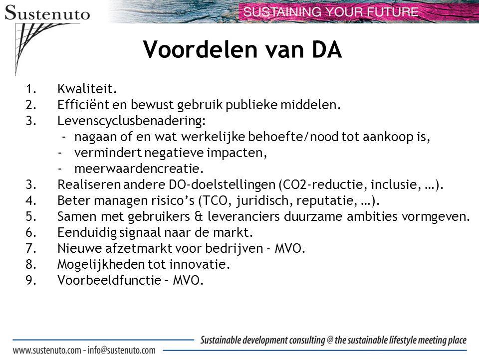 Voordelen van DA 1.Kwaliteit. 2.Efficiënt en bewust gebruik publieke middelen.