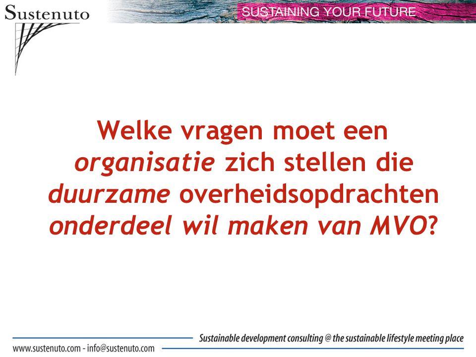Welke vragen moet een organisatie zich stellen die duurzame overheidsopdrachten onderdeel wil maken van MVO