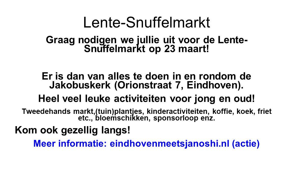 Lente-Snuffelmarkt Graag nodigen we jullie uit voor de Lente- Snuffelmarkt op 23 maart.
