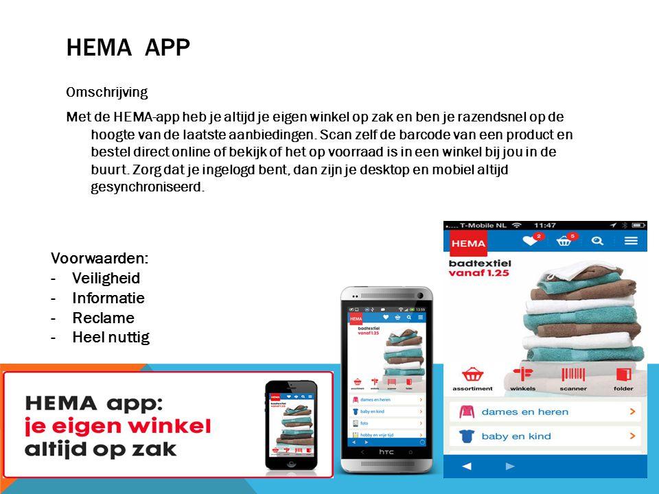 HEMA APP Omschrijving Met de HEMA-app heb je altijd je eigen winkel op zak en ben je razendsnel op de hoogte van de laatste aanbiedingen.