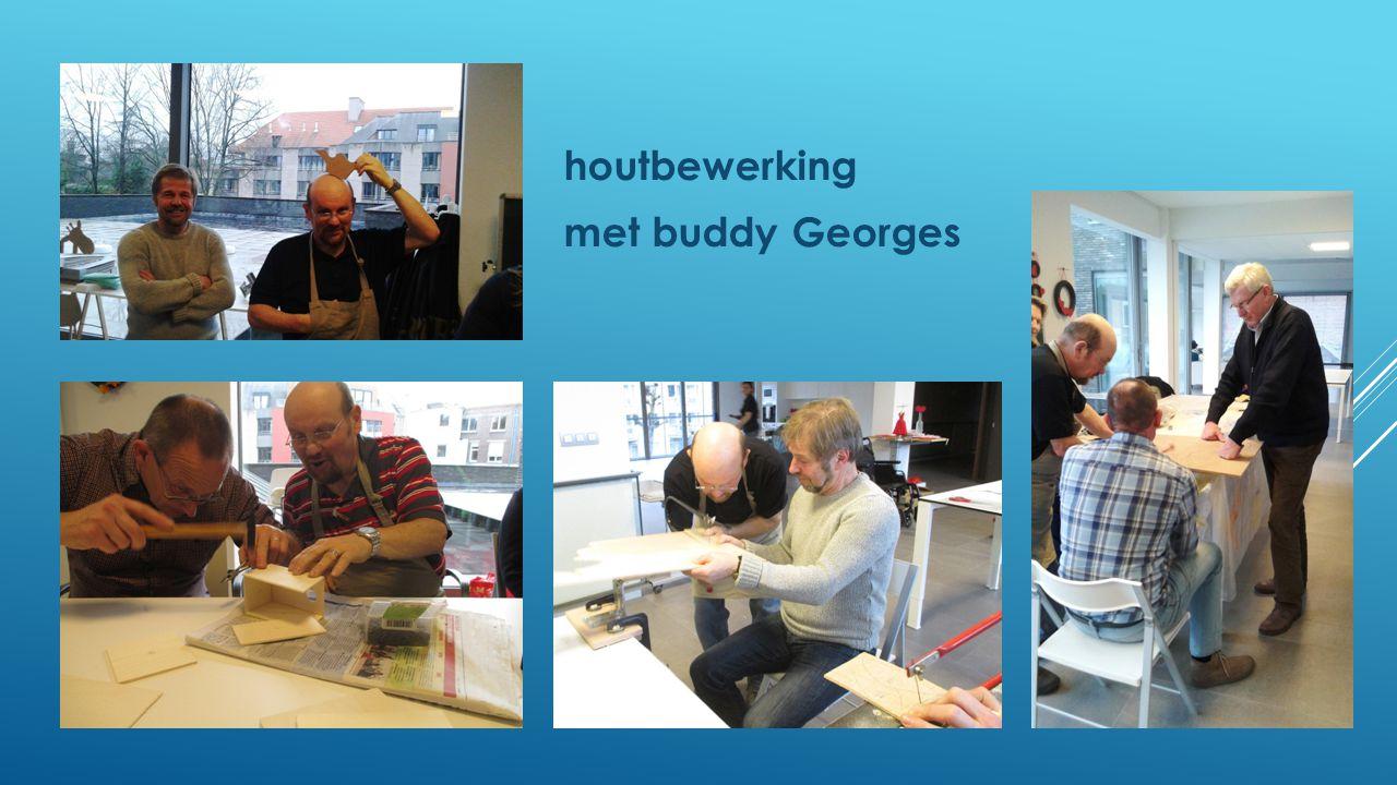 houtbewerking met buddy Georges