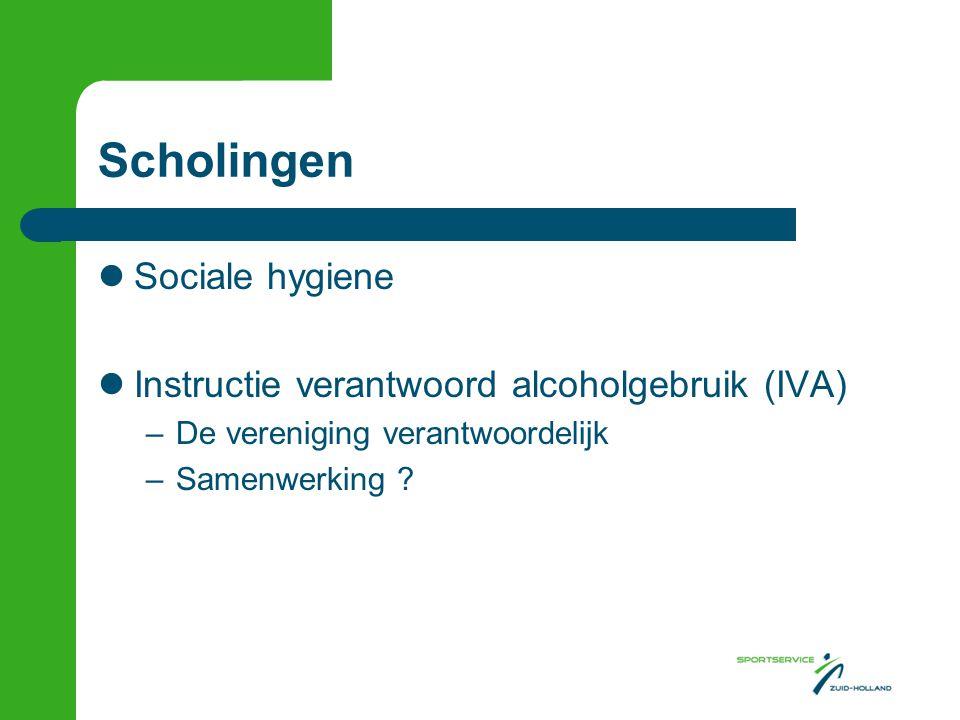 Scholingen Sociale hygiene Instructie verantwoord alcoholgebruik (IVA) –De vereniging verantwoordelijk –Samenwerking ?
