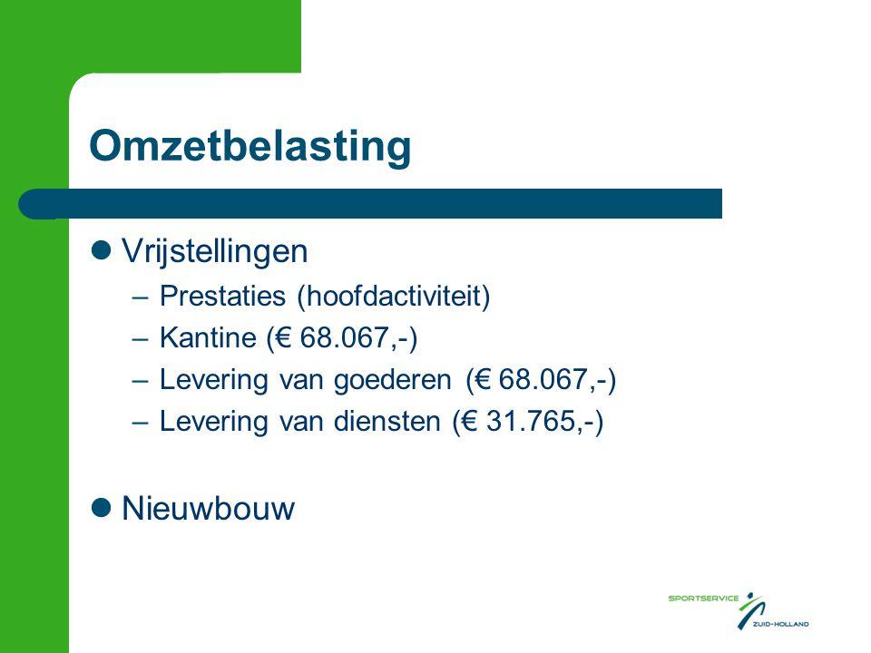 Omzetbelasting Vrijstellingen –Prestaties (hoofdactiviteit) –Kantine (€ 68.067,-) –Levering van goederen (€ 68.067,-) –Levering van diensten (€ 31.765