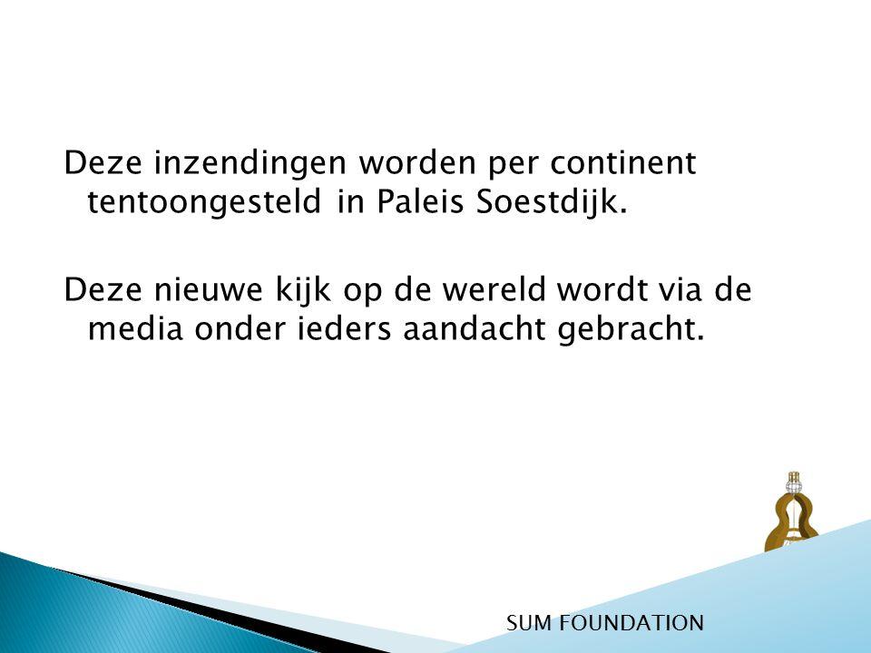Deze inzendingen worden per continent tentoongesteld in Paleis Soestdijk.