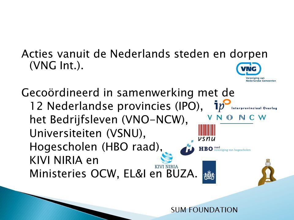 Acties vanuit de Nederlands steden en dorpen (VNG Int.). Gecoördineerd in samenwerking met de 12 Nederlandse provincies (IPO), het Bedrijfsleven (VNO-