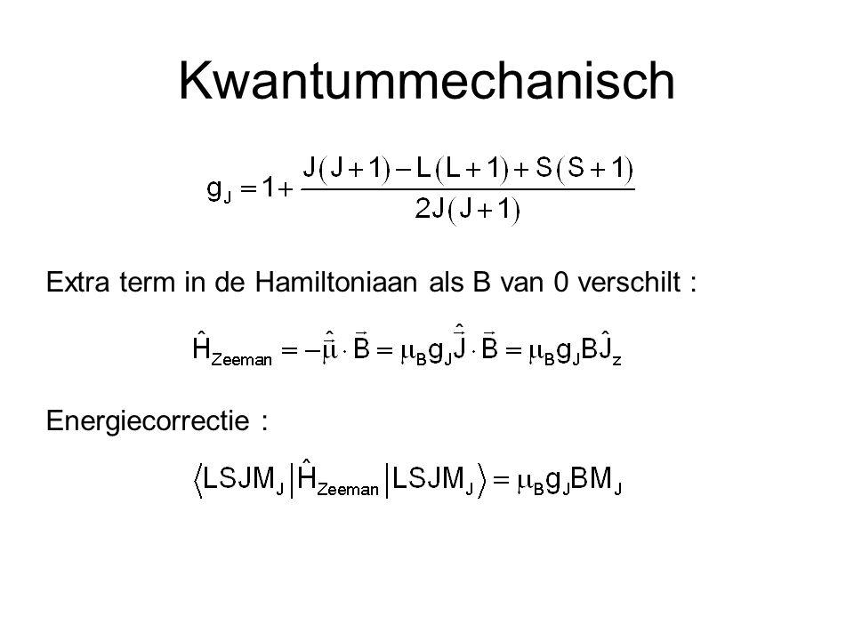 Kwantummechanisch Extra term in de Hamiltoniaan als B van 0 verschilt : Energiecorrectie :