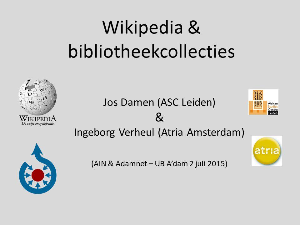 Wikipedia & bibliotheekcollecties Jos Damen (ASC Leiden) & Ingeborg Verheul (Atria Amsterdam) (AIN & Adamnet – UB A'dam 2 juli 2015)