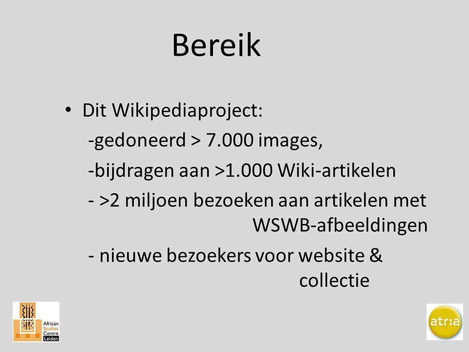 Bereik Dit Wikipediaproject: -gedoneerd > 7.000 images, -bijdragen aan >1.000 Wiki-artikelen - >2 miljoen bezoeken aan artikelen met WSWB-afbeeldingen - nieuwe bezoekers voor website & collectie