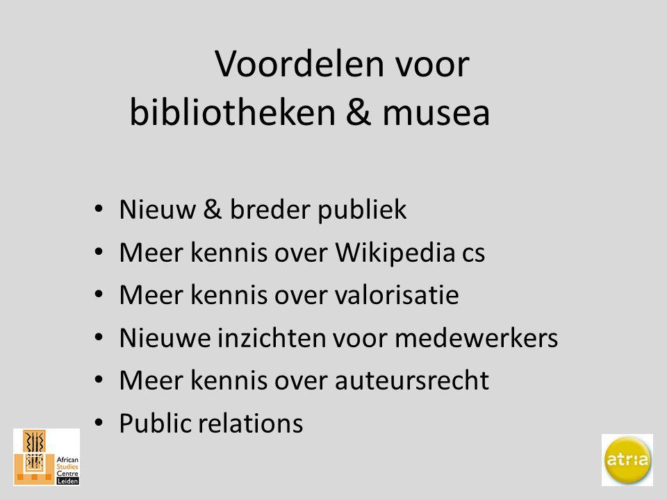 Voordelen voor bibliotheken & musea Nieuw & breder publiek Meer kennis over Wikipedia cs Meer kennis over valorisatie Nieuwe inzichten voor medewerkers Meer kennis over auteursrecht Public relations