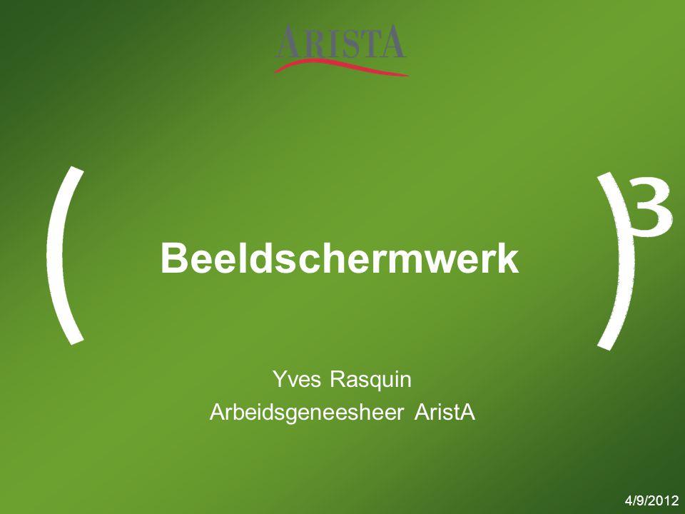 AristA maakt deel uit van de HDP-AristA Groep 22 NIET TE LANG IN DEZELFDE HOUDING BLIJVEN ZITTEN JUIST  Neem een dynamische zithouding aan, beweeg regelmatig.