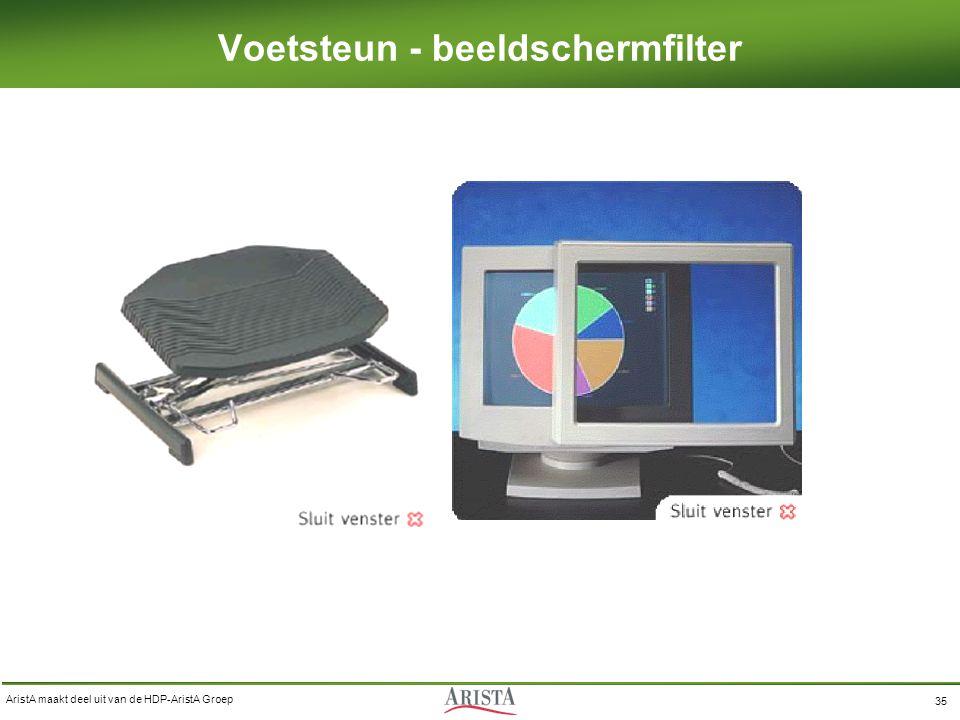 AristA maakt deel uit van de HDP-AristA Groep 35 Voetsteun - beeldschermfilter