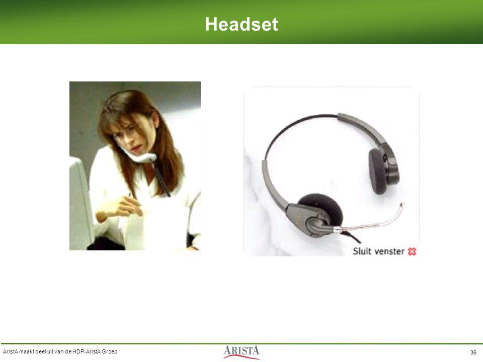 AristA maakt deel uit van de HDP-AristA Groep 36 Headset