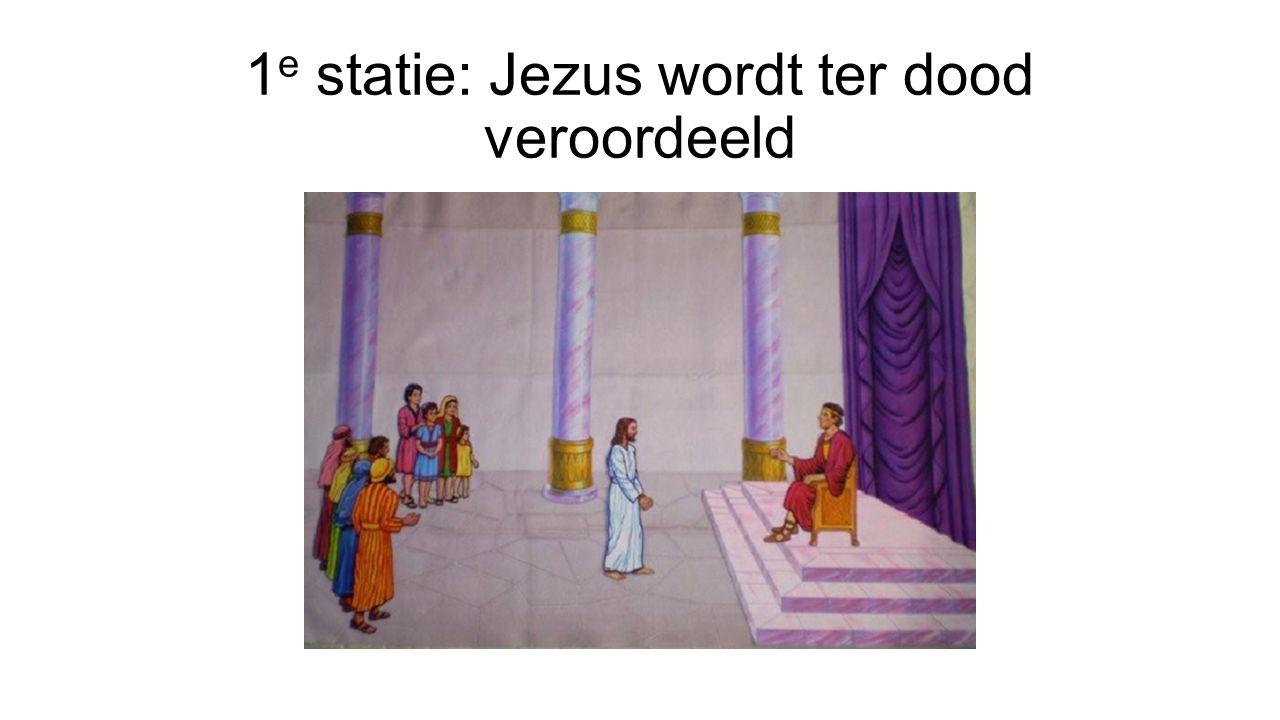 1 e statie: Jezus wordt ter dood veroordeeld
