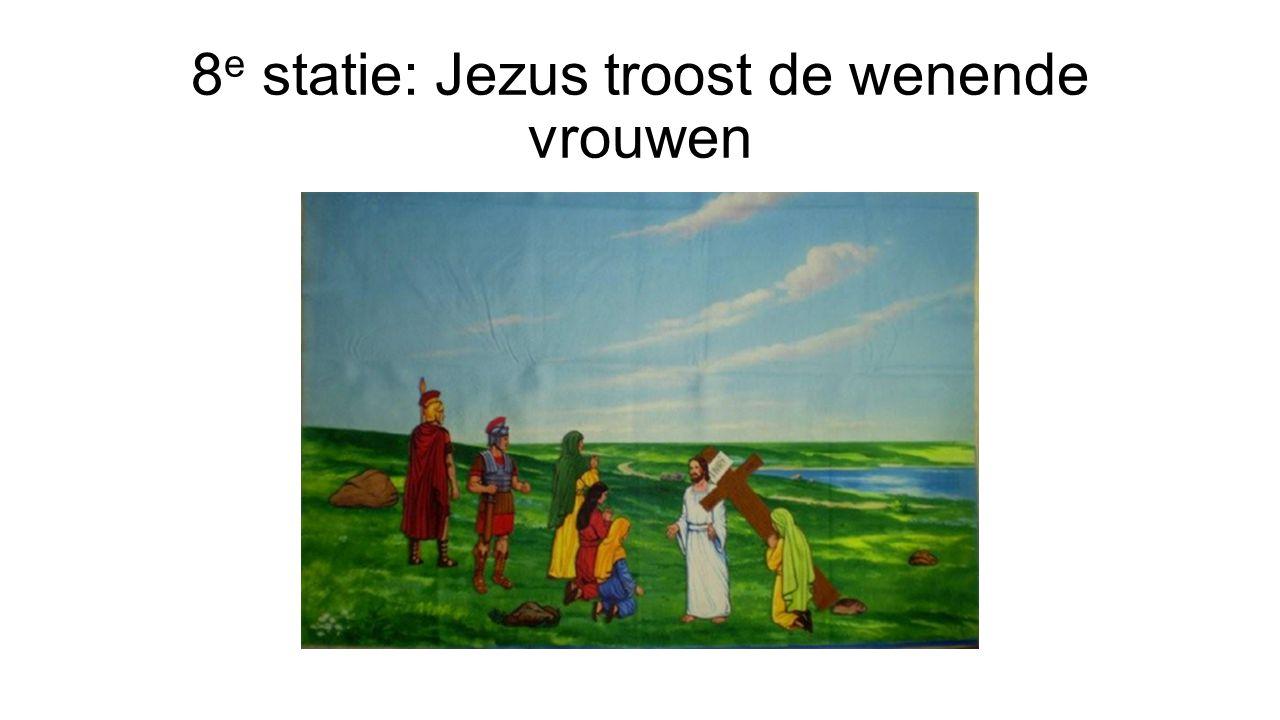 8 e statie: Jezus troost de wenende vrouwen