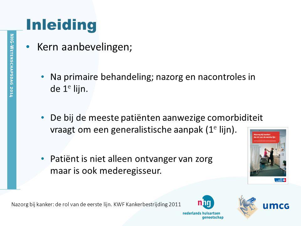 Inleiding Kern aanbevelingen; Na primaire behandeling; nazorg en nacontroles in de 1 e lijn. De bij de meeste patiënten aanwezige comorbiditeit vraagt