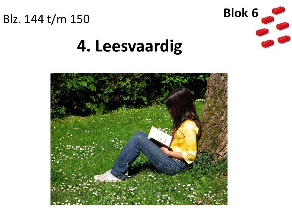 4. Leesvaardig Blz. 144 t/m 150 Blok 6