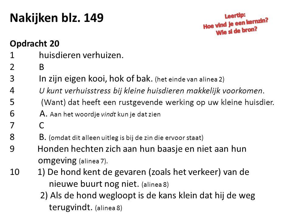 Vervolg opdracht 20 blz.150 11Aan het woord dus. 12informatie geven.
