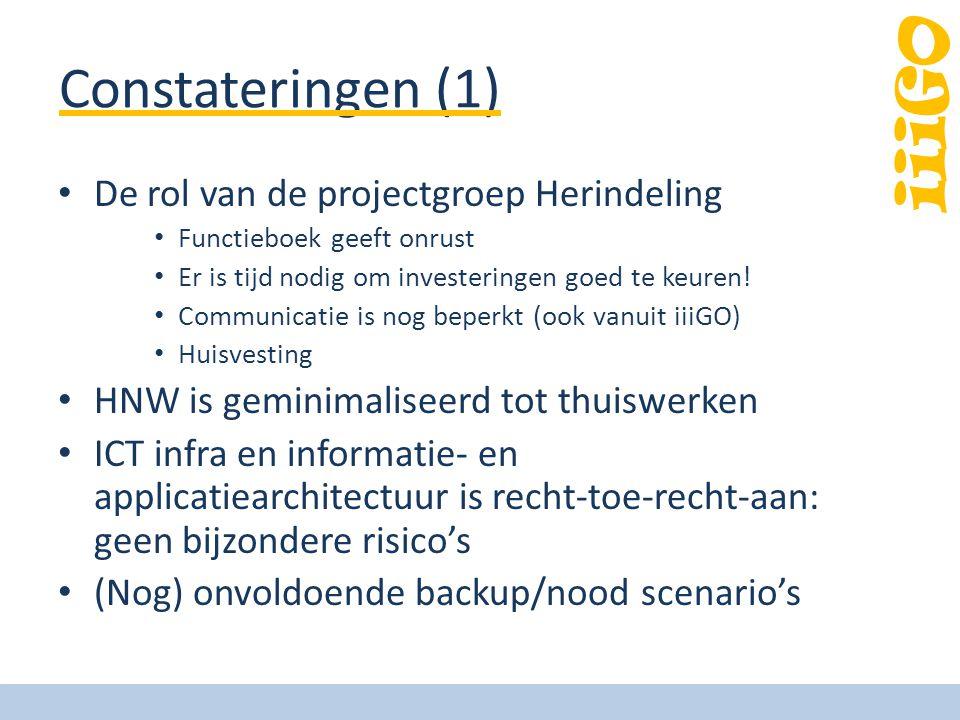 iiiGO Constateringen (1) De rol van de projectgroep Herindeling Functieboek geeft onrust Er is tijd nodig om investeringen goed te keuren! Communicati