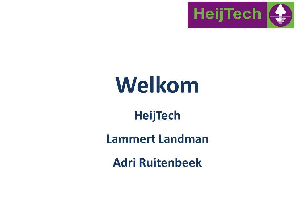 Welkom HeijTech Lammert Landman Adri Ruitenbeek