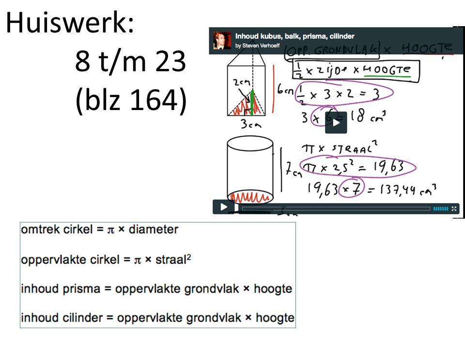 Huiswerk: 8 t/m 23 (blz 164)