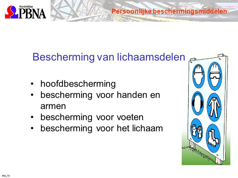 6652_700 Bescherming van lichaamsdelen hoofdbescherming bescherming voor handen en armen bescherming voor voeten bescherming voor het lichaam Persoonl
