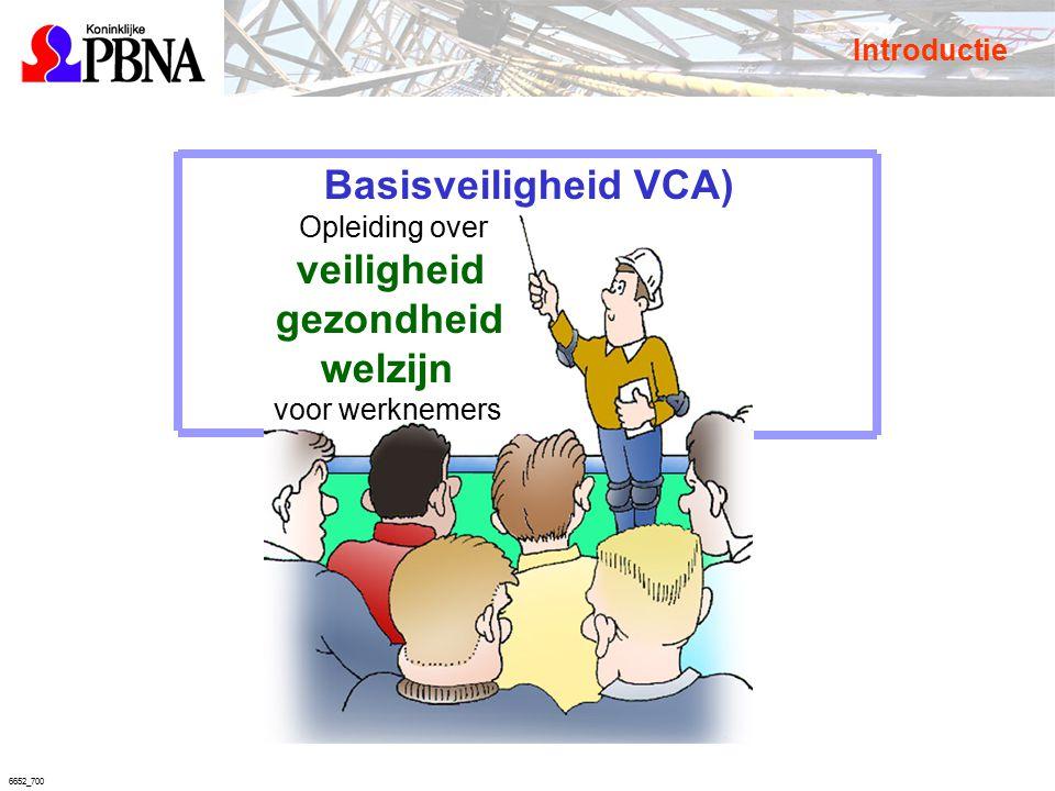 6652_700 Basisveiligheid VCA) Opleiding over veiligheid gezondheid welzijn voor werknemers Introductie