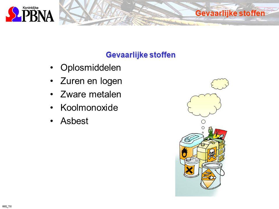 6652_700 Gevaarlijke stoffen Oplosmiddelen Zuren en logen Zware metalen Koolmonoxide Asbest Gevaarlijke stoffen