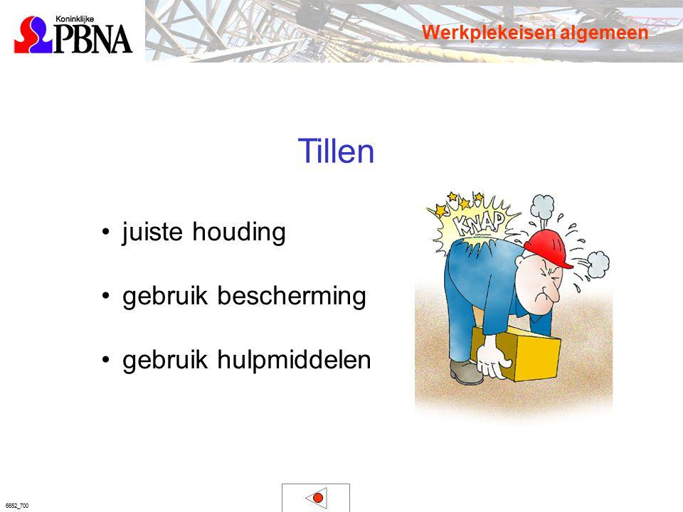 6652_700 Tillen juiste houding gebruik bescherming gebruik hulpmiddelen Werkplekeisen algemeen