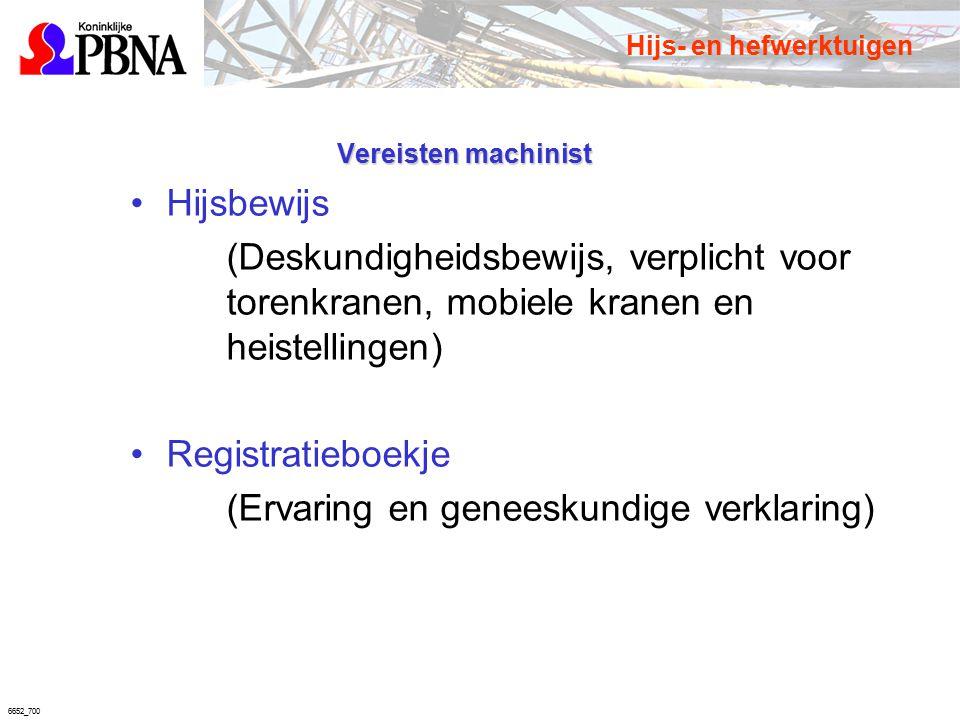 6652_700 Vereisten machinist Hijsbewijs (Deskundigheidsbewijs, verplicht voor torenkranen, mobiele kranen en heistellingen) Registratieboekje (Ervarin
