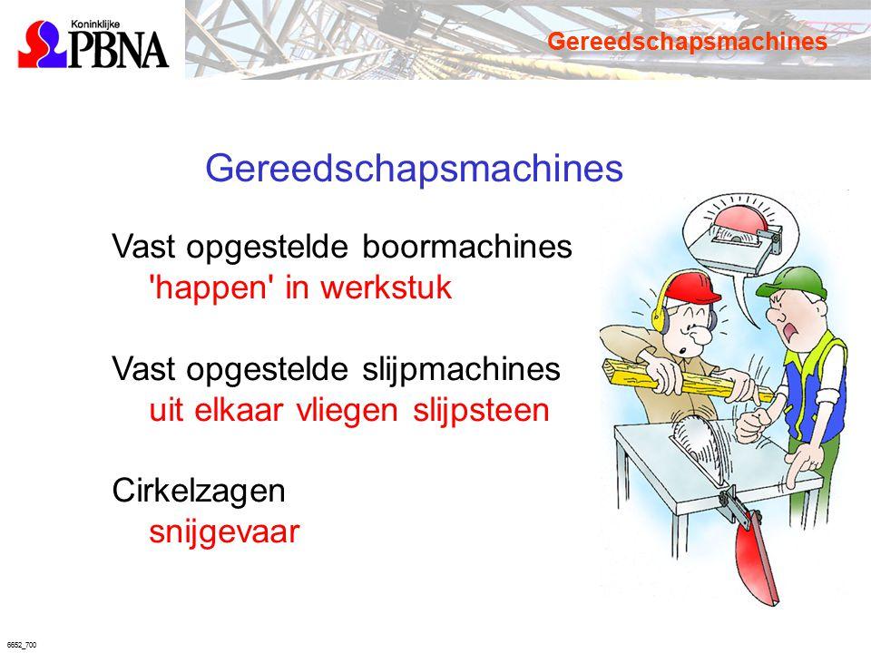6652_700 Gereedschapsmachines Vast opgestelde boormachines 'happen' in werkstuk Vast opgestelde slijpmachines uit elkaar vliegen slijpsteen Cirkelzage