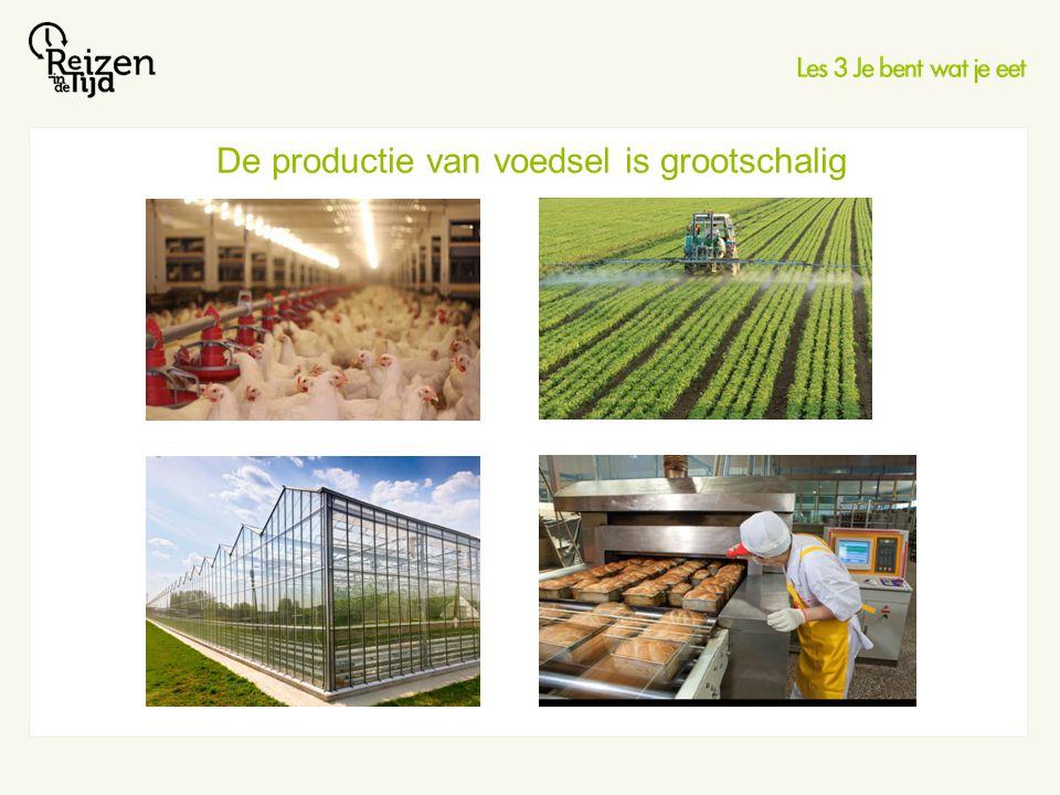 De productie van voedsel is grootschalig