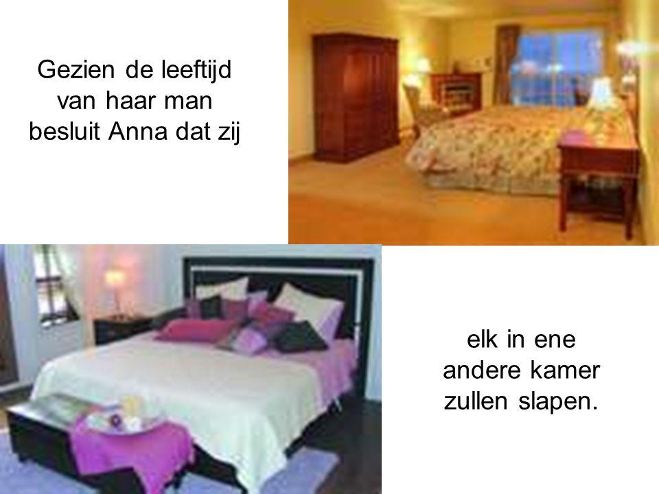 Gezien de leeftijd van haar man besluit Anna dat zij elk in ene andere kamer zullen slapen.