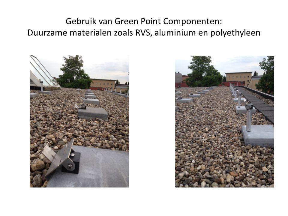 Gebruik van Green Point Componenten: Duurzame materialen zoals RVS, aluminium en polyethyleen