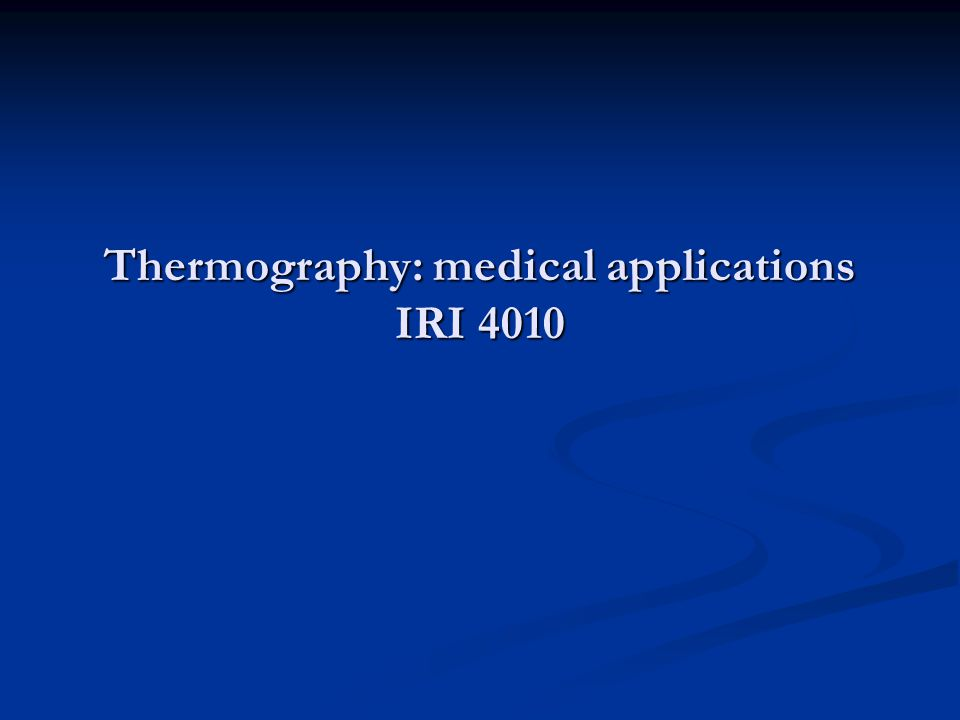 Thermography: medical applications IRI 4010