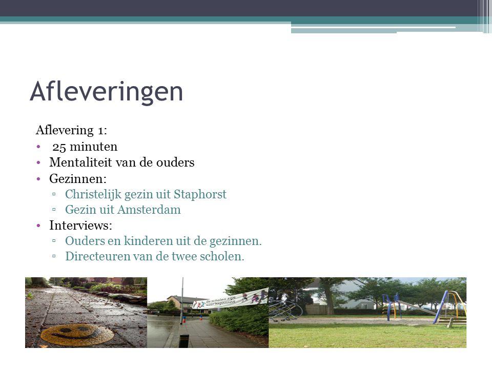 Afleveringen Aflevering 2: 25 minuten De manier waarop kinderen naar school gaan Gezinnen: ▫Gezin dat op Vlieland woont ▫Gezin op het vaste land Interviews: ▫Ouders en kinderen uit de gezinnen ▫Busservice en/of veerboot