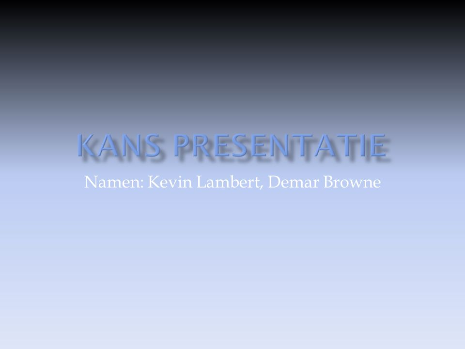 Namen: Kevin Lambert, Demar Browne