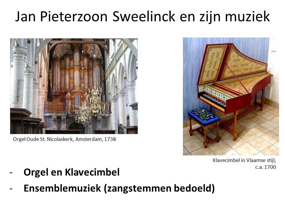 Jan Pieterzoon Sweelinck en zijn muziek Orgel en klavecimbel 70 composities voor orgel en/of klavecimbel Overgang van Renaissance naar Barok muziek Gebruik van Harmonieleer in zijn muziek Voorbeeld: O dulcis Maria door Hans Kotter (1485-1541), gespeeld door Cristina Alís Raurich https://www.youtube.com/watch?v=y0fcZQpxLes Est-ce Mars door J.P.