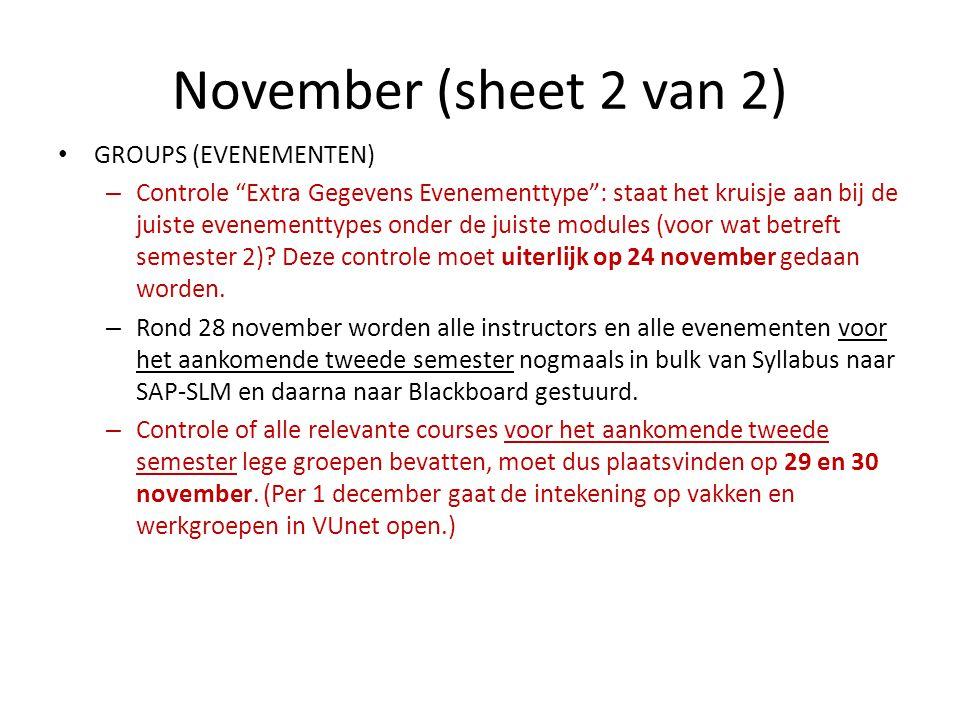 November (sheet 2 van 2) GROUPS (EVENEMENTEN) – Controle Extra Gegevens Evenementtype : staat het kruisje aan bij de juiste evenementtypes onder de juiste modules (voor wat betreft semester 2).