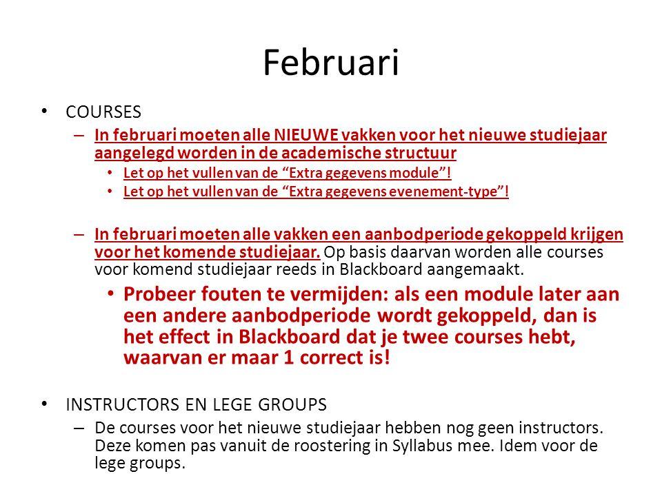 Februari COURSES – In februari moeten alle NIEUWE vakken voor het nieuwe studiejaar aangelegd worden in de academische structuur Let op het vullen van de Extra gegevens module .