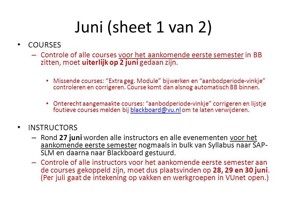 Juni (sheet 1 van 2) COURSES – Controle of alle courses voor het aankomende eerste semester in BB zitten, moet uiterlijk op 2 juni gedaan zijn.