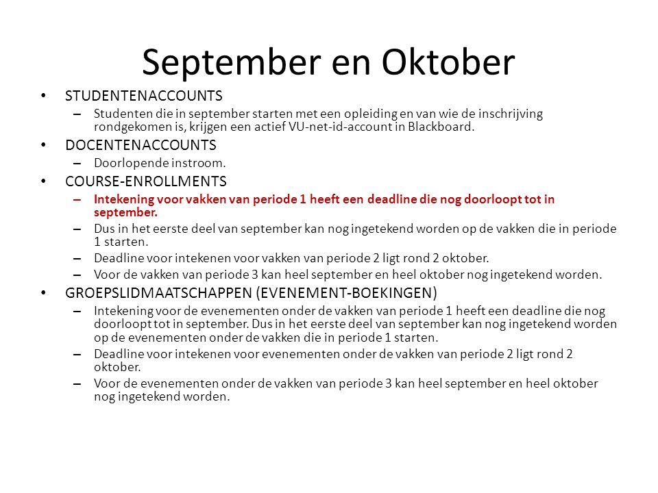 September en Oktober STUDENTENACCOUNTS – Studenten die in september starten met een opleiding en van wie de inschrijving rondgekomen is, krijgen een actief VU-net-id-account in Blackboard.
