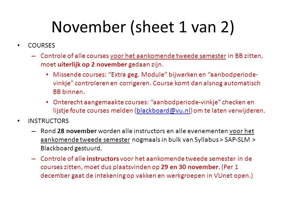 November (sheet 1 van 2) COURSES – Controle of alle courses voor het aankomende tweede semester in BB zitten, moet uiterlijk op 2 november gedaan zijn.