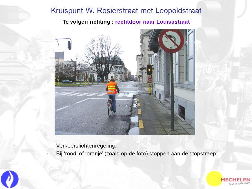 -V-Verkeerslichtenregeling; -B-Bij 'rood' of 'oranje' (zoals op de foto) stoppen aan de stopstreep; Kruispunt W.