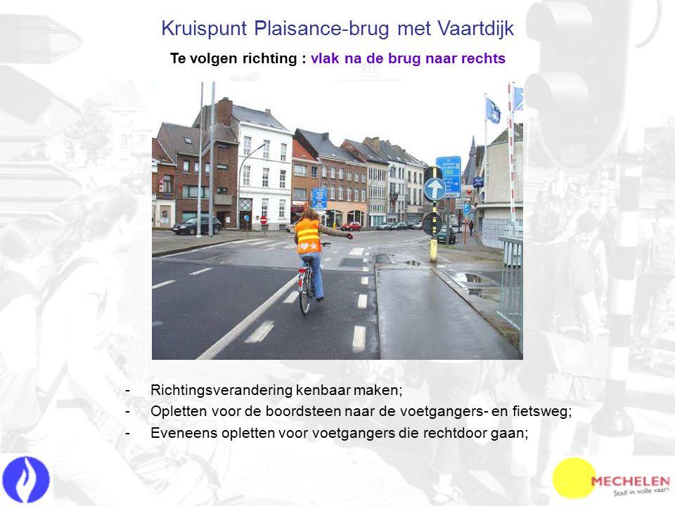 -R-Richtingsverandering kenbaar maken; -O-Opletten voor de boordsteen naar de voetgangers- en fietsweg; -E-Eveneens opletten voor voetgangers die rech